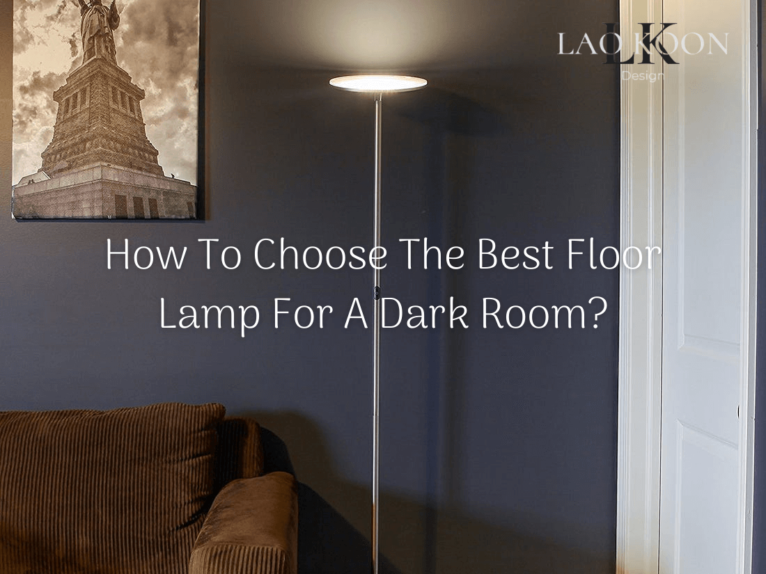 How To Choose The Best Floor Lamp For A Dark Room
