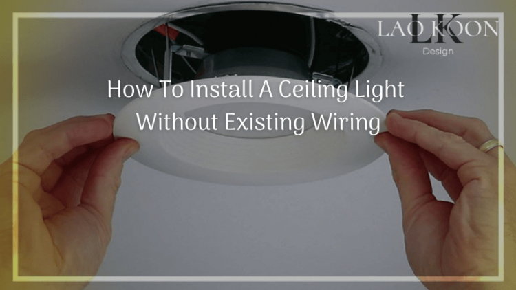 How to install a ceiling light without existing wiring