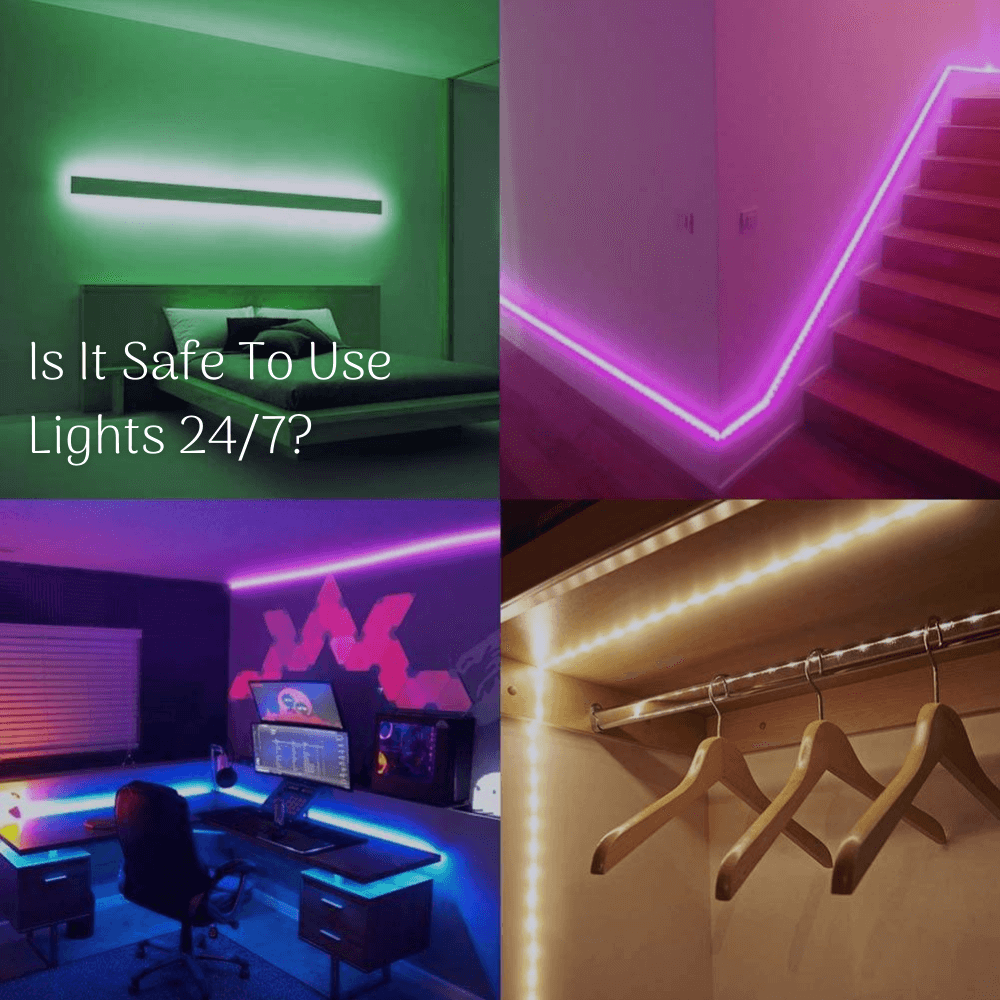 Is it safe to use lights 24/7?