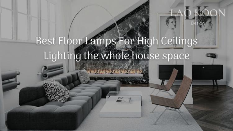 best Floor Lamps For High Ceilings