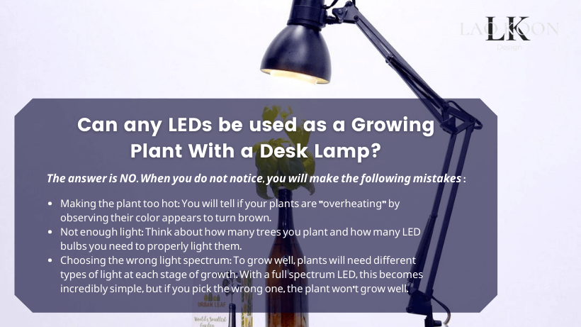 Can any LEDs be used as a Growing Plant With a Desk Lamp?