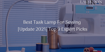 [Update 2021] Best Task Lamp For Sewing Top 9 Expert Picks