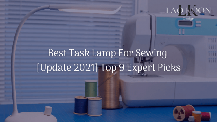 [Update 2021] Best Task Lamp For Sewing Top 9 Expert Picks