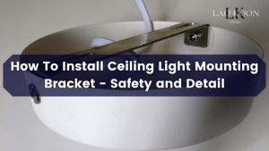 How To Install Ceiling Light Mounting Bracket