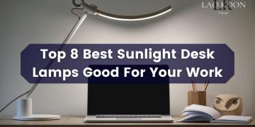 Top 7 Best Sunlight Desk Lamps Good For Your Work
