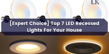 Top 7 LED Recessed Lights For Your House