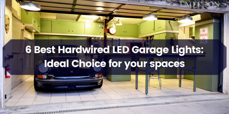 Best Hardwired LED Garage Lights