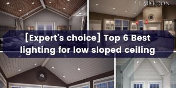 Best Lighting for low sloped ceiling