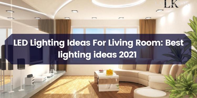 LED Lighting Ideas For Living Room