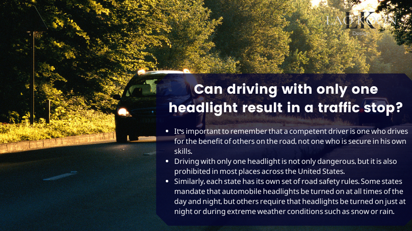 Can driving with only one headlight result in a traffic stop?
