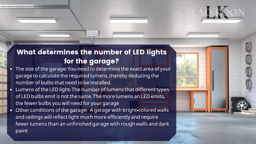 What determines the number of LED lights for the garage?